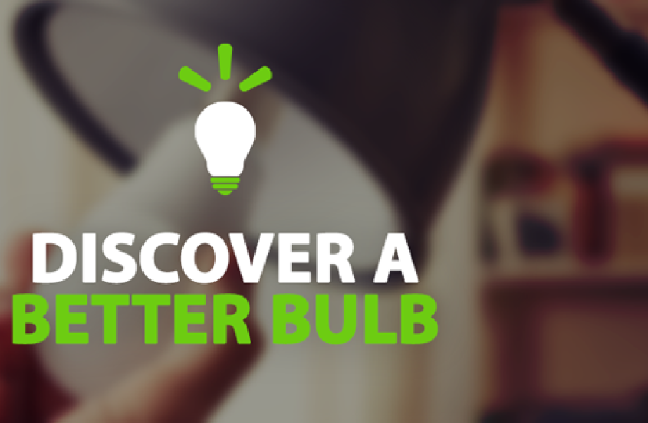 "Image reads: ""Discover a better bulb"""