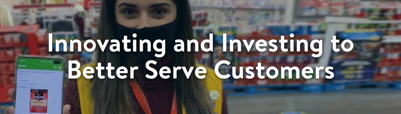 Innovating and Investing to Better Serve Customers