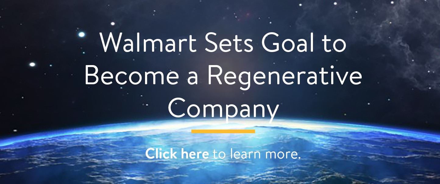 Walmart Sets Goal to Become a Regenerative Company. Click here to learn more.