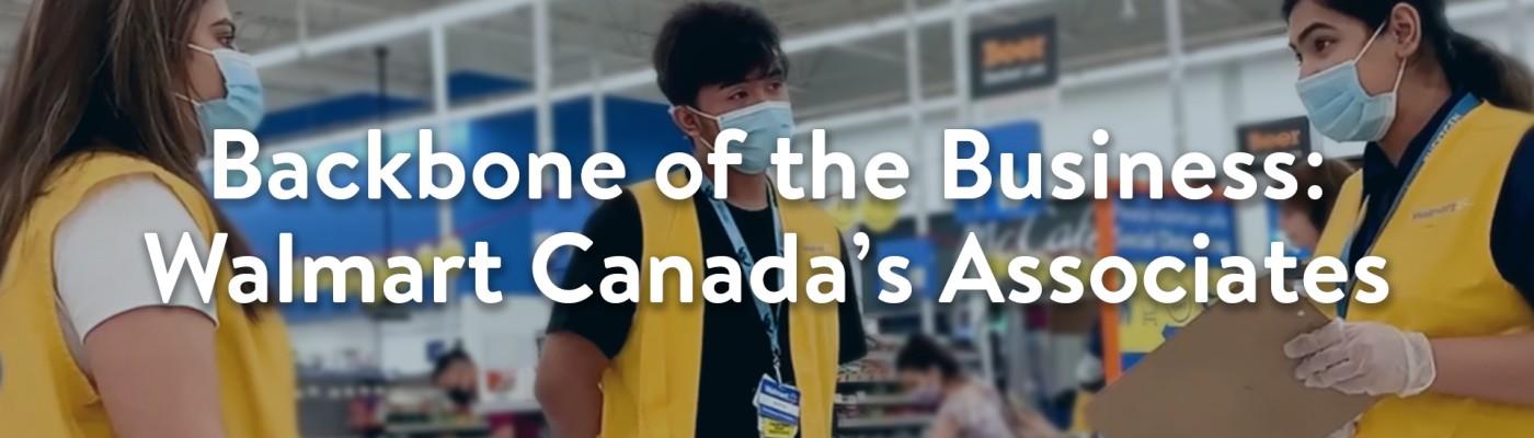 Backbone of the Business: Walmart Canada's Associates