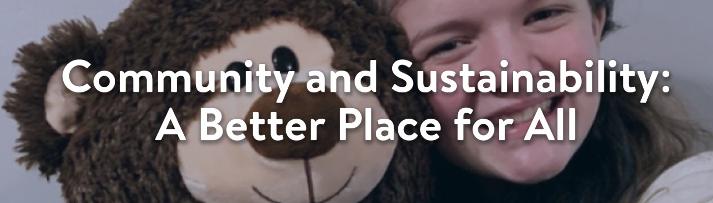 Community and Sustainability: A Better Place for All